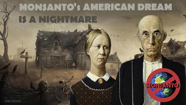Monsanto'nun Amerikan rüyası bir kabustur.