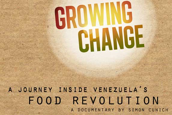 Growing Change A Journey Inside Venezuela's Food Revolution (2011)