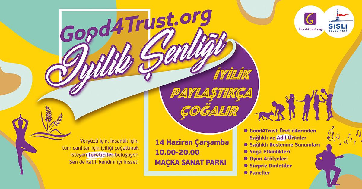 Good4Trust'ın İyilik Şenliği 14 Haziran'da Maçka Parkı'nda!