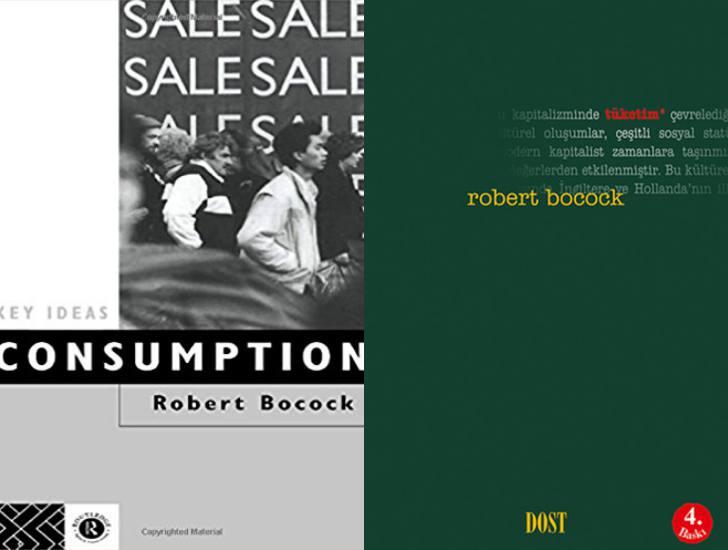 Robert Bocock ve modern çağın hastalığı tüketim