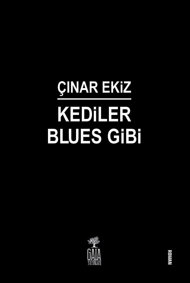 Kediler Blues Gibi - Çınar Ekiz // Gaia Yayınları